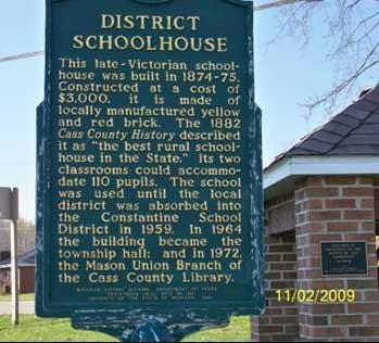 Mason District Schoolhouse Marker, Mason Township, Cass County, MI